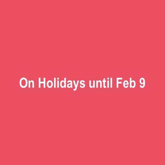 On holidays until Feb 9, 2019