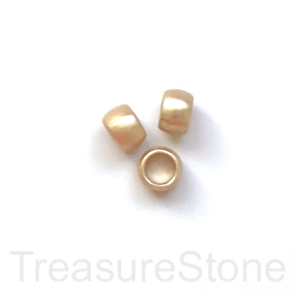 Bead, warm gold matte,5x7mm rondelle,large hole:4mm. Pkg of 3