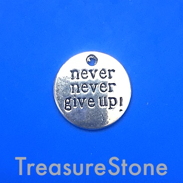 "Charm/ Pendant, 19mm ""never never give up"". Pkg of 5."