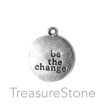 "Charm/ Pendant, 20mm ""be the change"". Pkg of 5."