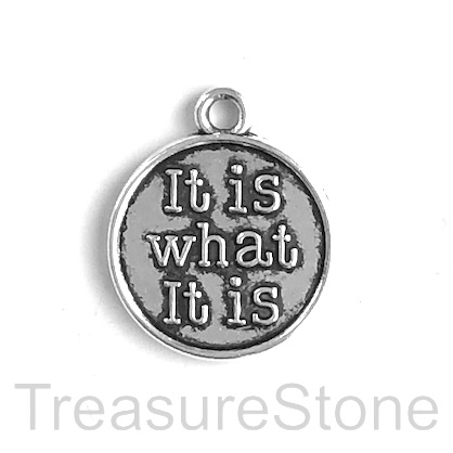 "Charm, pendant, 20mm silver-colored ""It is what it is"". 6pcs."